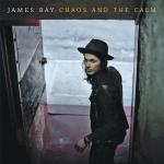 Chaos And The Calm James Bay auf CD
