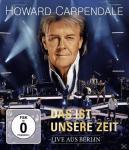 Das Ist Unsere Zeit-Live Howard Carpendale auf Blu-ray