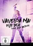 Für dich-Live aus Berlin Vanessa Mai auf DVD